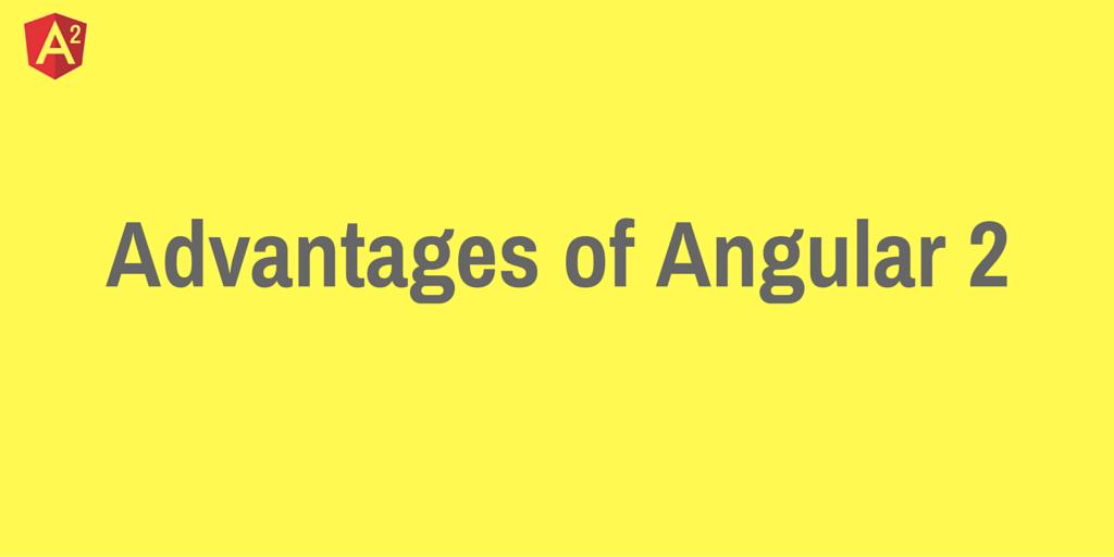 advantages-of-angular-2