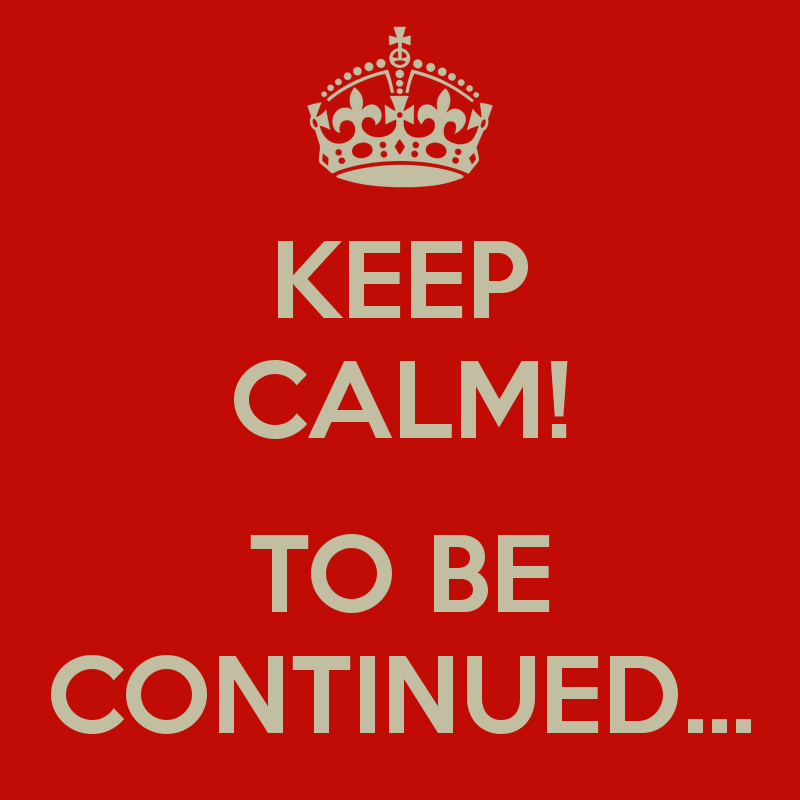 keep-calm-to-be-continued-11