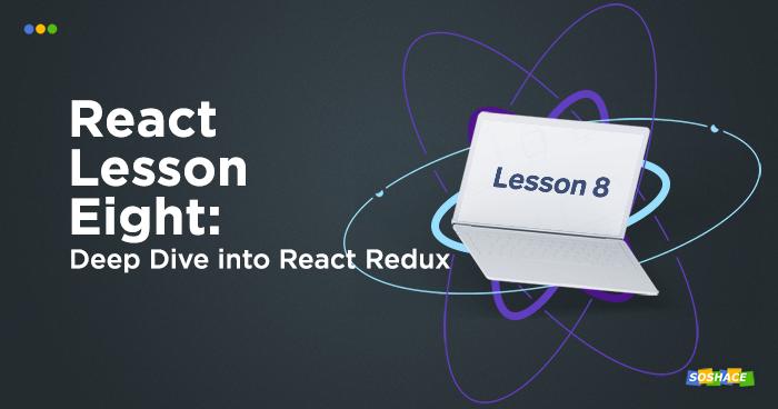 React Lessons. Lesson 8. Deep Dive into React Redux