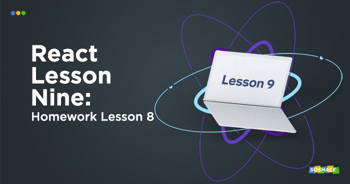 React Lessons. Lesson 9. Homework Lesson 8