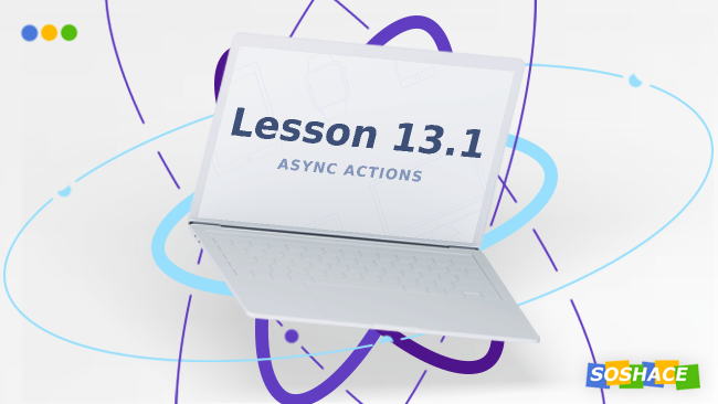 React Lesson 13. Part 1: Asynchronous actions