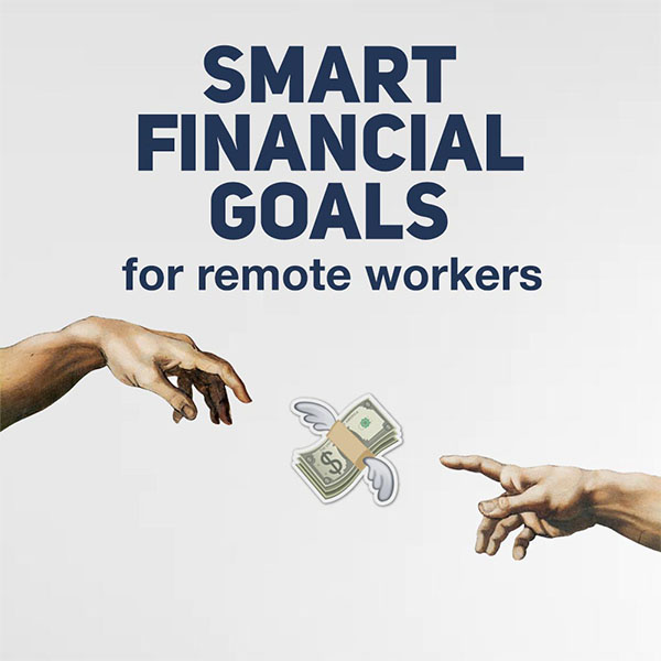 SMART Financial Goals for Remote Workers
