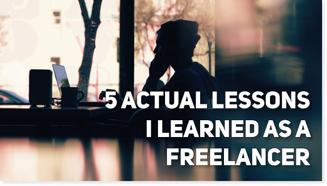 This Is Why Freelancing Is Not for Everyone | 5 Actual Lessons I Learned as a Freelancer