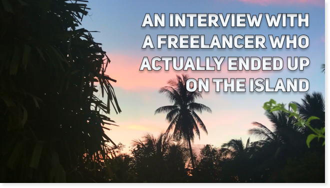 "An Interview with a Freelancer Who Actually Ended Up on the Island: ""I Live and Code in a Paradise"""