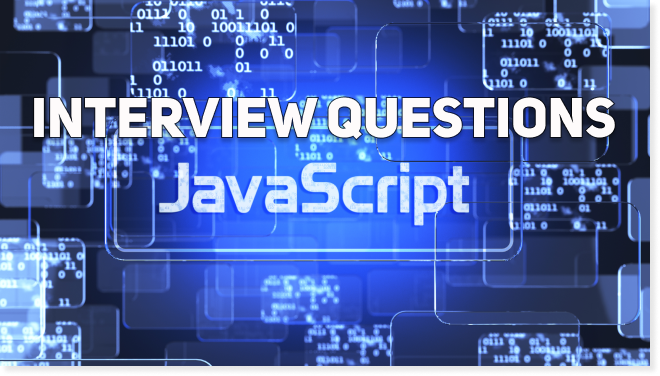 28 Sample Interview Questions for JavaScript Developers | Theory and Practice