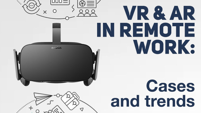 VR and AR in Remote Work: Cases and Trends