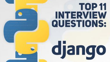 Top 11 Django Interview Questions