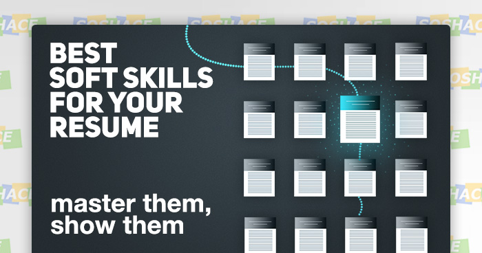 The Importance of Showing Off Your Soft Skills | Plus Great Examples of Soft Skills to Quickly Boost Your Resume
