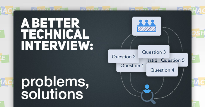 Conducting a Better Technical Interview: Problems and Solutions
