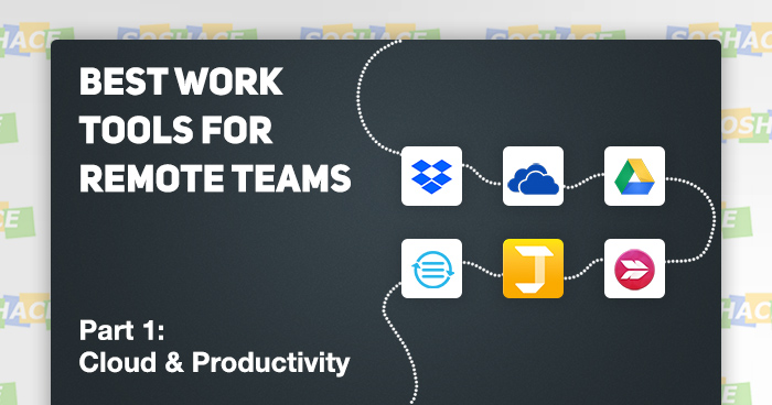 The Best Work Tools for Remote Teams — Part 1: Cloud & Productivity