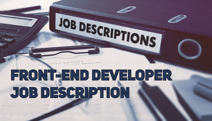 Front-End Developer Job Description | Write a Good Job Post that Will Actually Attract Candidates