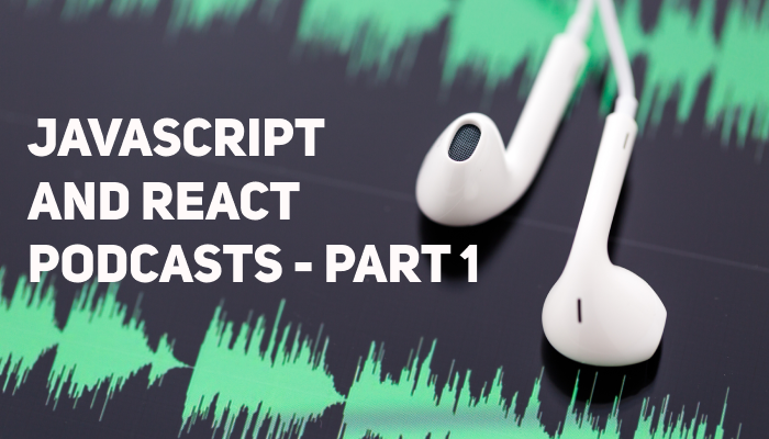 JavaScript and React Podcasts