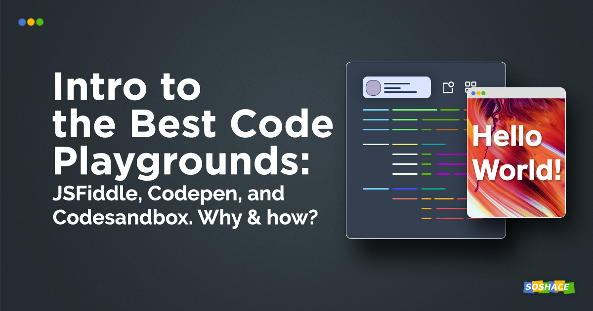 Introduction to the Best Code Playgrounds: JSFiddle, Codepen, and