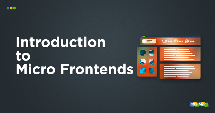 Introduction to Micro Frontends: The New Tech on the Block