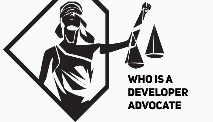 Who is a Developer Advocate?