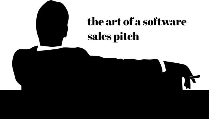 The Art of a Software Sales Pitch