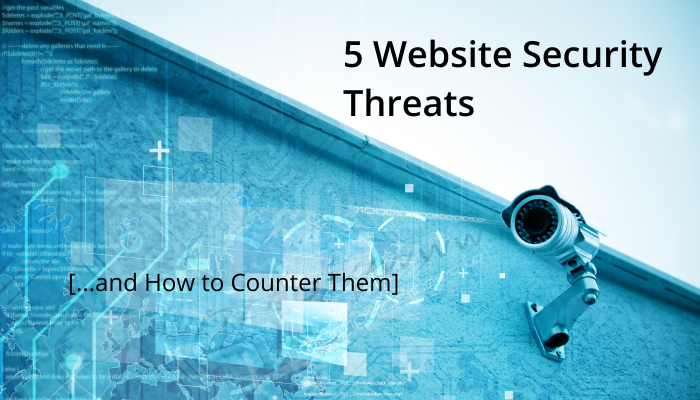 5 Website Security Threats and How to Counter Them