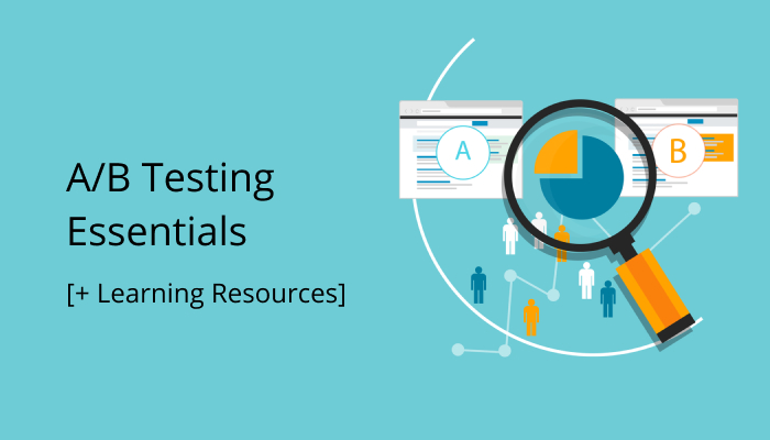 A/B Testing Essentials & Learning Resources