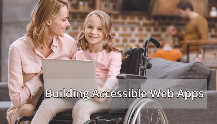 Building Accessible Web Apps