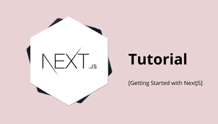 Getting Started with NextJS