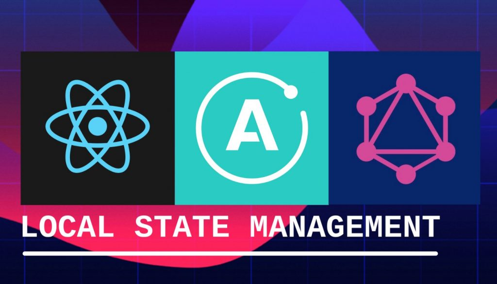 Apollo Client and Local State Management