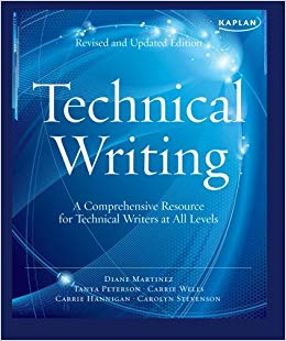 Kaplan Technical Writing A Comprehensive Resource for Technical Writers at All Levels -- by Carrie Hannigan, Carrie Wells, Carolyn Stevenson, et. al.