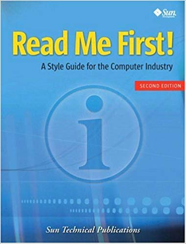 Read Me First! A Style Guide for the Computer Industry -- Sun Technical Publications