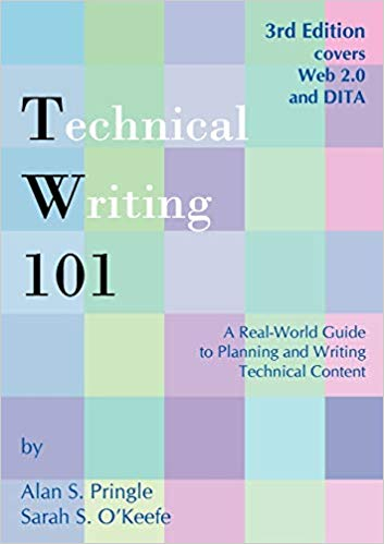 Technical Writing 101 A Real-World Guide to Planning and Writing Technical Content 3rd Edition
