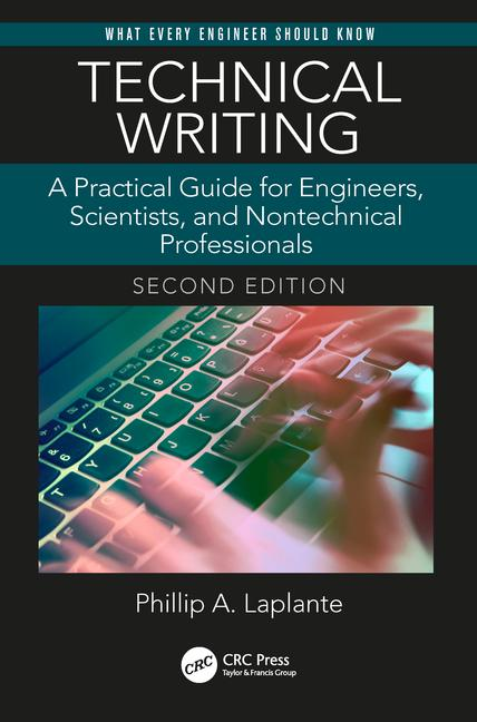Technical Writing A Practical Guide for Engineers and Scientists -- Phillip A. Laplante