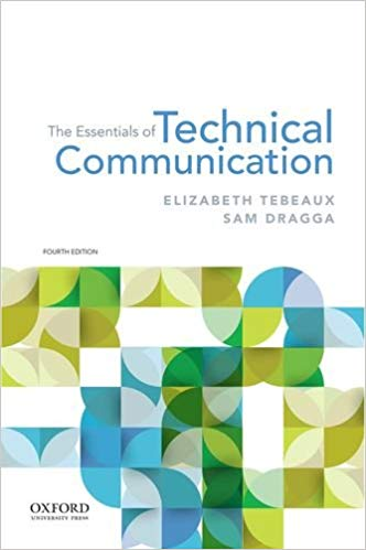 The Essentials of Technical Communication -- Elizabeth Tebeaux Sam Dragga
