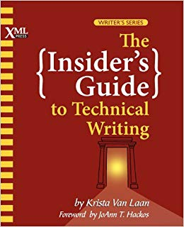 The Insider's Guide to Technical Writing -- Krista Van Laan
