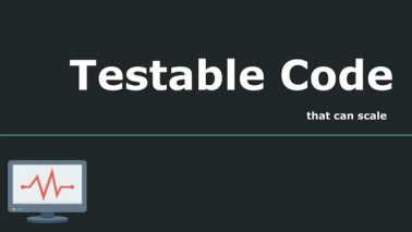 Follow These Guidelines to Write Testable Code That Can Scale | with Examples