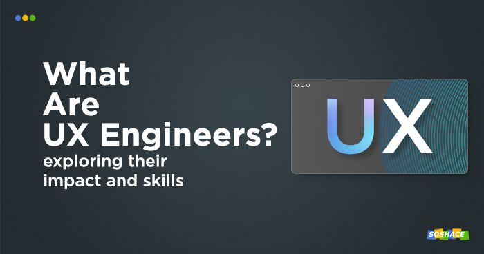 UX Engineers and the Skills They Need