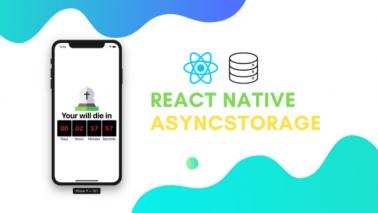 React Native AsyncStorage Example: When I DieApp
