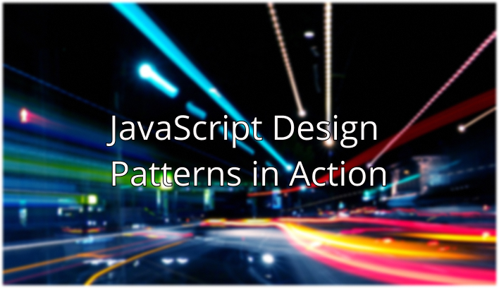 JavaScript Design Patterns in Action