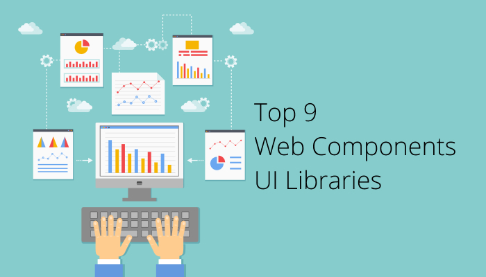 Top 9 Web Components UI Libraries
