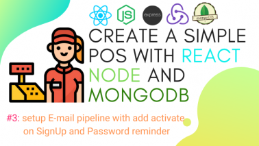 Create simple POS with React, Node and MongoDB #3: setup E-mail pipeline with add activate on SignUp