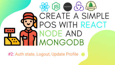Create simple POS with React, Node and MongoDB #2: Auth state, Logout, Update Profile