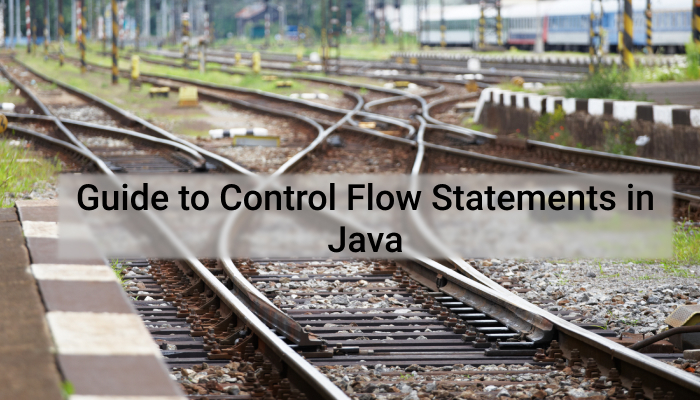 Guide to Control Flow Statements in Java