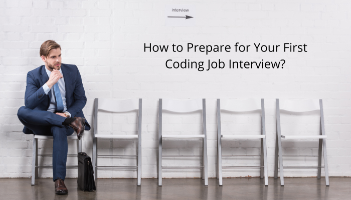How to Prepare for Your First Coding Job Interview