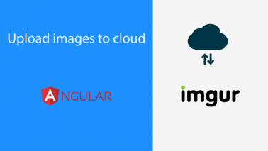 How to Upload Images to a Cloud Storage(Imgur) in an Angular Application