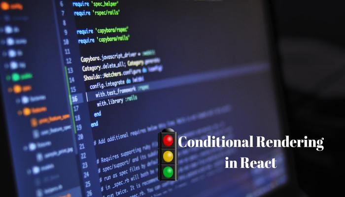Conditional Rendering Methods in React