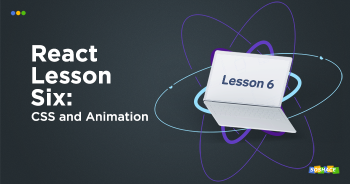 React Lesson 6: CSS and Animation