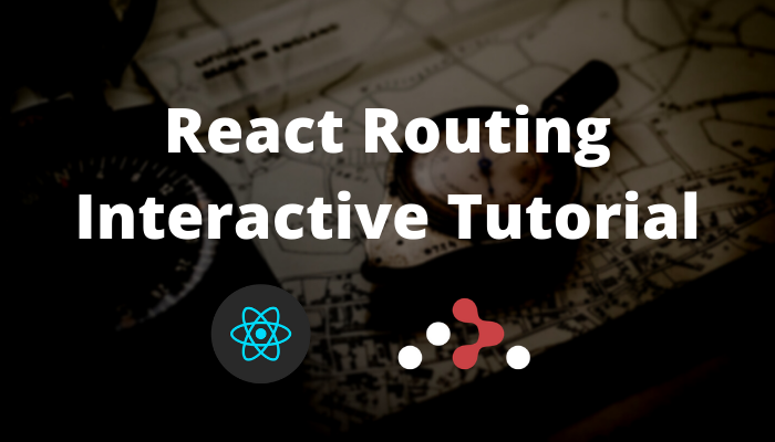 React Routing Interactive Tutorial