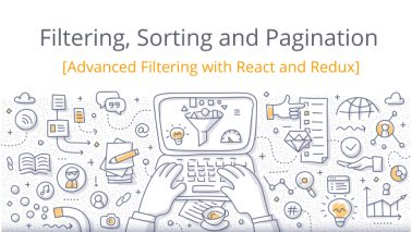 Filtering, Sorting and Pagination – Advanced Filtering with React and Redux