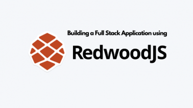 Building a Full Stack Application using RedwoodJS. Thumbnail