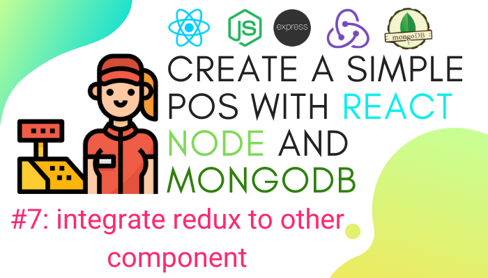 Create simple POS with React.js, Node.js, and MongoDB #7: Adding redux to other component. Blog