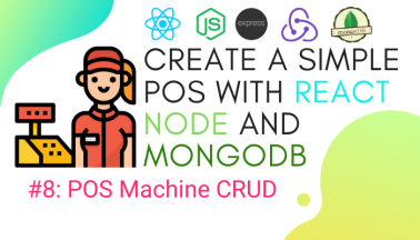 Create simple POS with React.js, Node.js, and MongoDB #8: CRUD POS Machine