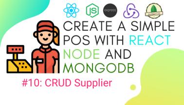 Create simple POS with React.js, Node.js, and MongoDB #10: CRUDSupplier