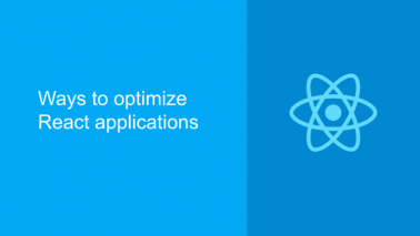 Ways to optimize React applications